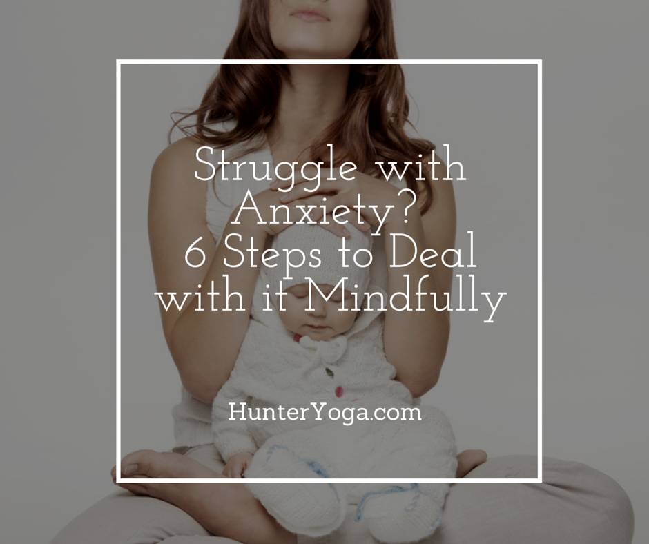 Struggle with Anxiety- 6 Steps to Deal with it Mindfully